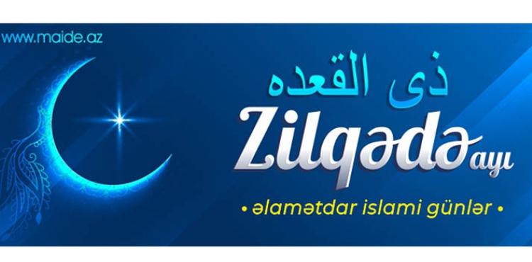ZİL-QƏDƏ ayı üçün əlamətdar İslami günlər